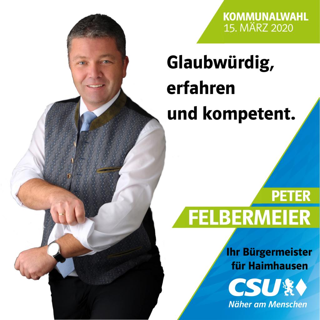 Peter Felbermeier - Glaubwürdig, erfahren und kompetent.